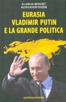 eurasiavladimirputinelagrandepolitica-thumbnail